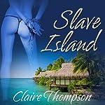 Slave Island | Claire Thompson