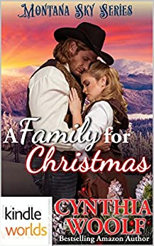 Montana Sky: A Family for Christmas (Kindle Worlds Novella) by [Woolf, Cynthia]