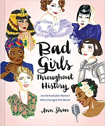 ([By Ann Shen ] Bad Girls Throughout History: 100 Remarkable Women Who Changed the World (Hardcover)【2018】by Ann Shen (Author) (Hardcover))