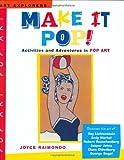 Make It Pop!, Joyce Raimondo, 0823025071