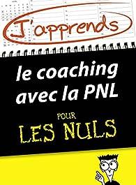 J'apprends le coaching avec la PNL pour les Nuls par Monique Richter