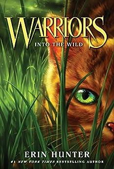 Warriors #1: Into the Wild (Warriors: The Prophecies Begin) by [Hunter, Erin]