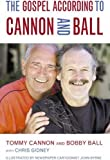 img - for The Gospel According to Cannon and Ball by Bobby Ball (2007-09-25) book / textbook / text book