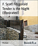 Tender is the Night (Illustrated) (English Edition)
