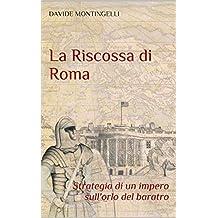 La Riscossa di Roma: Strategia di un impero sull'orlo del baratro (Italian Edition)