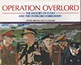 img - for Operation Overlord: The History of D-Day and the Overlord Embroidery book / textbook / text book