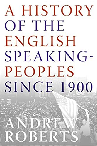A History Of The English Speaking Peoples Since 1900 Roberts Andrew 9780060875985 Amazon Com Books