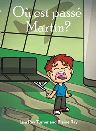 Ou est passe Martin? (French Edition)