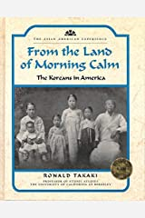 From the Land of Morning Calm: The Koreans in America (Asian-American Experience) Library Binding