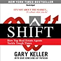 SHIFT: How Top Real Estate Agents Tackle Tough Times Audiobook by Gary Keller, Dave Jenks, Jay Papasan Narrated by Cliff Haby