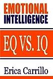Emotional Intelligence: EQ vs. IQ (Volume 1)