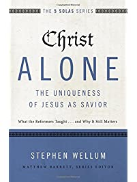 Amazon calvinist protestantism books christ alone the uniqueness of jesus as savior what the reformers taught fandeluxe Gallery