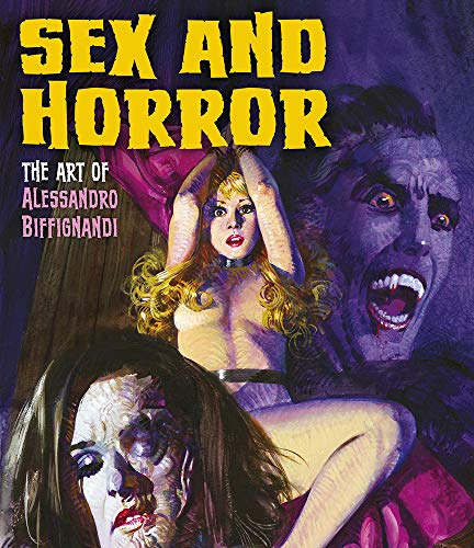 Image of Sex and Horror: The Art of Alessandro Biffignandi