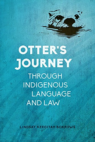 Otter's Journey through Indigenous Language and Law by UBC Press