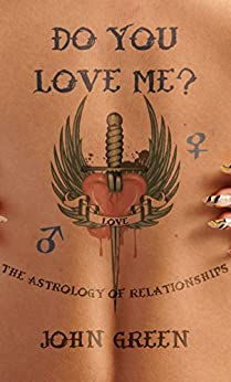 Do You Love Me?: The Astrology of Relationships by [Green, John]