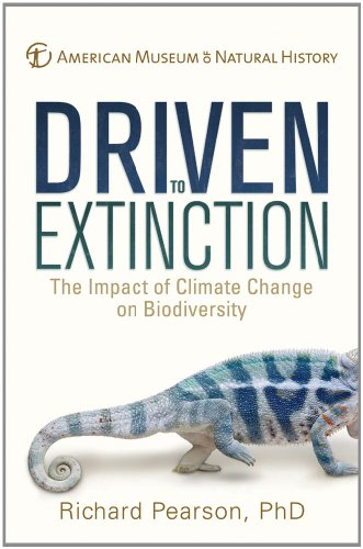 [R.E.A.D] Driven to Extinction: The Impact of Climate Change on Biodiversity (American Museum of Natural Histo ZIP