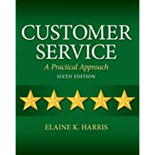 Customer Service: A Practical Approach (6th Edition)