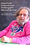 img - for Adventures in Modernism: Thinking with Marshall Berman book / textbook / text book