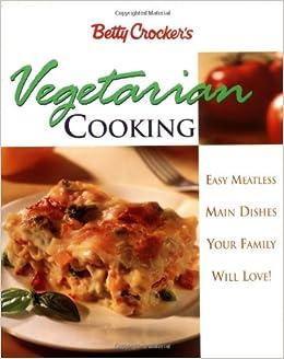 betty crocker vegetarian cooking betty crocker