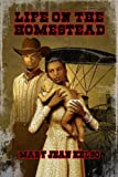 Life On The Homestead (The Homesteader Series Book 4)