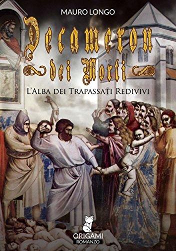 Decameron Dei Morti: L'alba dei trapassati redivivi (Italian Edition)