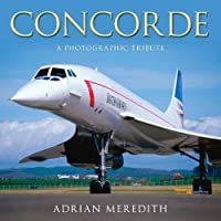 Meredith, A: Concorde: A Photographic Tribute