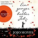 Ein ganzes halbes Jahr Audiobook by Jojo Moyes Narrated by Luise Helm, Ulrike Hübschmann, Reinhard Kuhnert