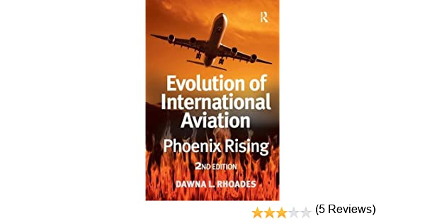 Evolution of international aviation phoenix rising dawna l evolution of international aviation phoenix rising dawna l rhoades 9780754673897 amazon books fandeluxe Image collections