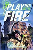 Playing with Fire (School for Spies Novel, A)