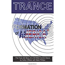 TRANCE Formation of America: True life story of a mind control slave