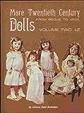 002: More Twentieth Century Dolls: From Bisque to Vinyl : I-Z