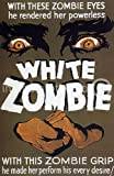 Vintage Horror Movie Poster White Zombie - 11 x 17 Inch Poster