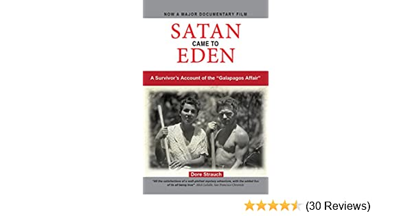 Amazon.com: Satan Came to Eden: A Survivors Account of the Galapagos Affair eBook: Dore Strauch, Joseph Troise: Kindle Store