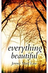 Everything Beautiful: And Other Stories by Jeremy Mark Lane (2015-08-31) Paperback