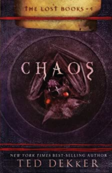 Chaos (The Lost Books) by [Dekker, Ted]