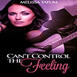Can't Control the Feeling, Vol. 3   Melissa Tatum
