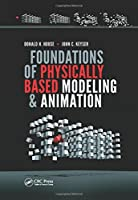Foundations of Physically Based Modeling and Animation Front Cover