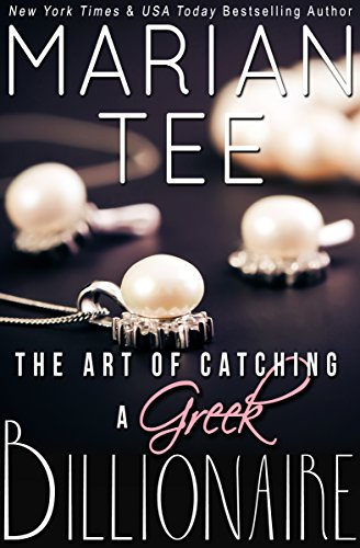 The art of catching a greek billionaire book 1 greek the art of catching a greek billionaire book 1 greek billionaire romance fandeluxe Images