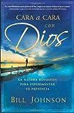 Cara a cara con Dios: La máxima búsqueda para experimentar su presencia (Spanish Edition)