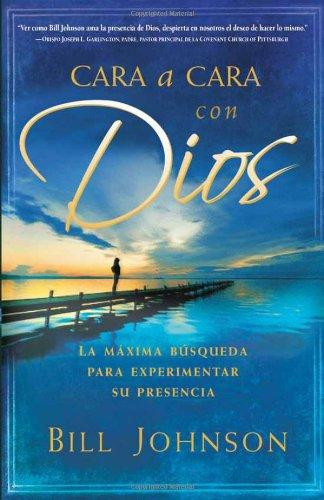 Cara a cara con Dios: La máxima búsqueda para experimentar su presencia (Spanish Edition) pdf epub