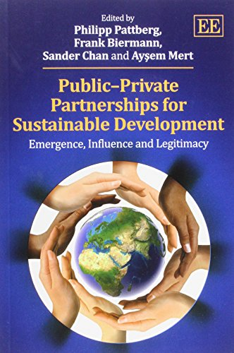 Public-Private Partnerships For Sustainable Development: Emergence, Influence And Legitimacy