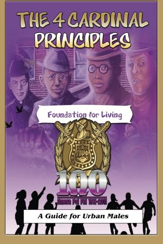 The 4 Cardinal Principles: A Foundation for Living: A Guide For Urban Males