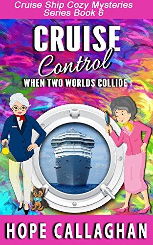 (Cruise Control: A Cruise Ship Cozy Mystery (Cruise Ship Christian Cozy Mysteries Series Book 6))