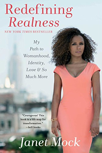 Redefining Realness: My Path to Womanhood, Identity, Love & So Much More by [Mock, Janet]