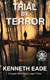 Trial by Terror: A Lawyer Brent Marks Legal Thriller (Lawyer Brent Marks Legal Thriller Series) (Volume 6)
