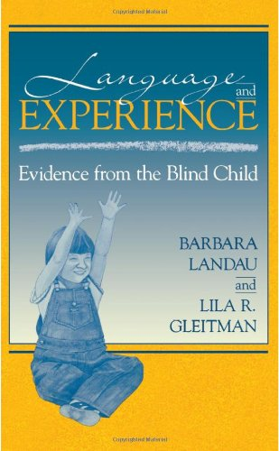 Language and Experience: Evidence from the Blind Child (Cognitive science series)