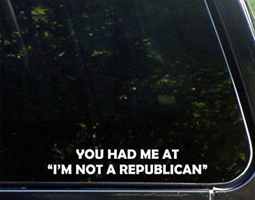 Sweet Tea Decals You Had Me at I'm Not A Republican - 8 3/4