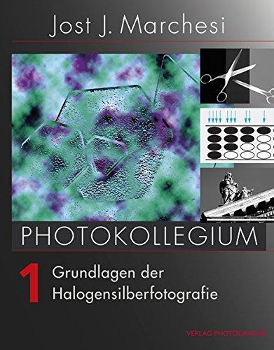PHOTOKOLLEGIUM 1: Grundlagen der Halogensilberfotografie