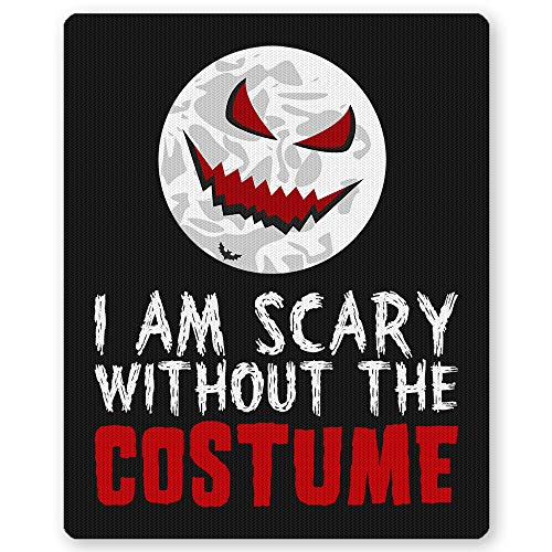 I AM Scary Without The Costume Sarcastic Pun Halloween Mousepad Great Gift Idea for Halloween, Christmas, Birthday t Friends and Family or Just Like That Funny Black Mouse Pad by HOME OF MERCH