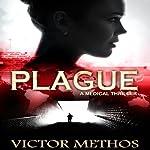 Plague: A Medical Thriller | Victor Methos